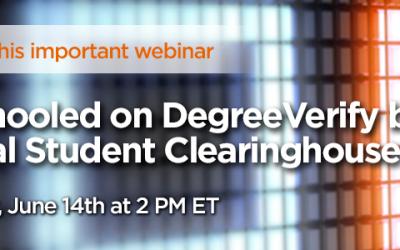 Free Webinar: Get Schooled on DegreeVerify, June 14, 2-3 PM ET